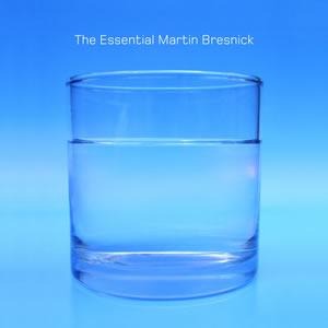 Essential Martin Bresnick